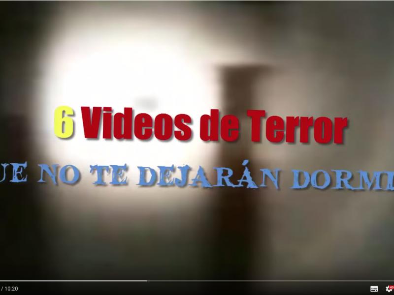 6 Videos de Terror que NO te dejarán Dormir